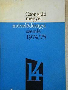 Budai Istvánné - Csongrád megyei művelődésügyi szemle 1974/75 [antikvár]