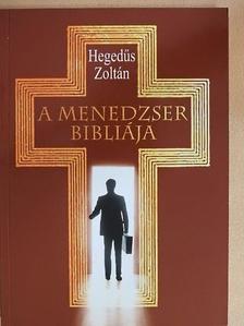 Hegedűs Zoltán - A menedzser Bibliája [antikvár]