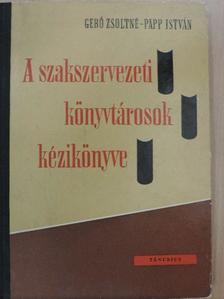 Gerő Zsoltné - A szakszervezeti könyvtárosok kézikönyve [antikvár]