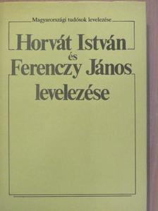Ferenczy János - Horvát István és Ferenczy János levelezése [antikvár]