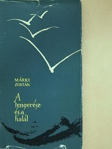 Márki Zoltán - A tengerész és a halál (dedikált példány) [antikvár]