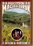 Radics Ferenc - Magyar Borok [antikvár]