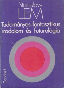 Stanislaw Lem - Tudományos-fantasztikus irodalom és futurológia [antikvár]