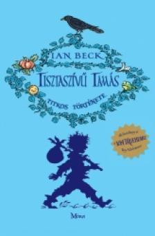 Ian Beck - Tisztaszívű Tamás titkos története