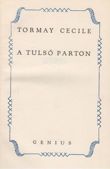 TORMAY CÉCILE - A tulsó parton [antikvár]