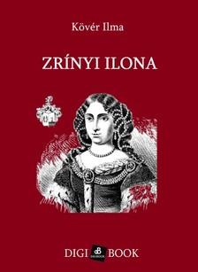 Kövér Ilma - Zrínyi Ilona [eKönyv: epub, mobi]
