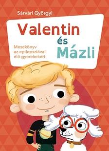 Sárvári Györgyi - Valentin és Mázli