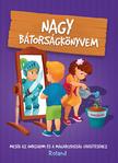 Halasz-Szabo Klaudia és Sillinger Nikolett - Nagy bátorságkönyvem