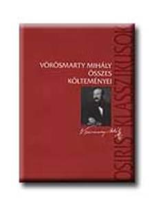 Vörösmarty Mihály - Vörösmarty Mihály összes költeményei