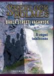 Tracy Mack / Michael Citrin - Sherlock Holmes és a Baker Streeti Vagányok - A végső találkozás - KEMÉNY BORÍTÓS