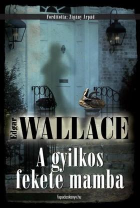 Edgar Wallace - A gyilkos fekete mamba