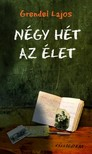 Grendel Lajos - Négy hét az élet [eKönyv: epub, mobi]