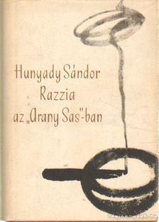 """Hunyady Sándor - Razzia az ,,Arany Sas"""" -ban [antikvár]"""