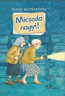 Julija Kuznyecova - Micsoda nagyi!