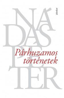 Nádas Péter - Párhuzamos történetek [eKönyv: epub, mobi]