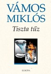 VÁMOS MIKLÓS - Tiszta tûz [eKönyv: epub, mobi]