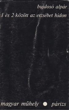 Bujdosó Alpár - 1 és 2 között erzsébet hídon [antikvár]