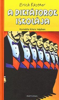 Kastner, Eric - A diktátorok iskolája - Komédia kilenc képben