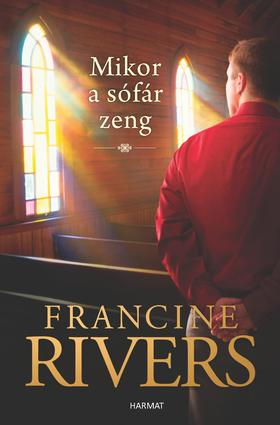Francine Rivers - Mikor a sófár zeng