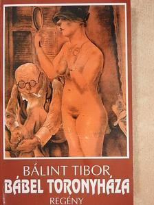 Bálint Tibor - Bábel toronyháza [antikvár]