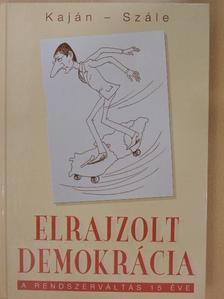 Szále László - Elrajzolt demokrácia [antikvár]