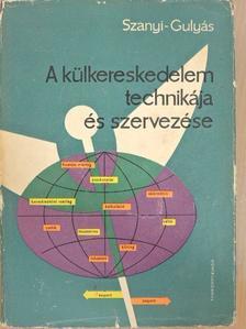 Gulyás József - A külkereskedelem technikája és szervezése [antikvár]