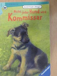 Astrid Frank - Nicht jeder Hund wird Kommissar [antikvár]