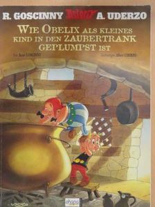 René Goscinny - Wie Obelix als kleines kind in den zaubertrank geplumpst ist [antikvár]