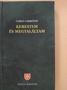 Carlo Carretto - Kerestem és megtaláltam [antikvár]