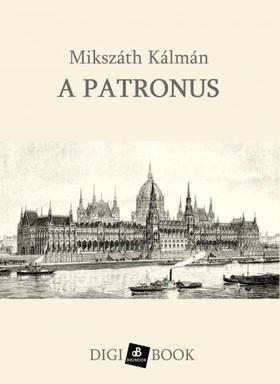 MIKSZÁTH KÁLMÁN - A patronus [eKönyv: epub, mobi]