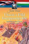 Jules Verne - Klasszikusok magyarul-angolul: Utazás a Föld középpontja felé