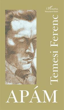 Temesi Ferenc - Apám (puhafedeles változat)
