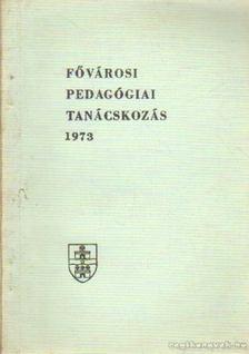 Lőrincz László - Fővárosi pedagógiai tanácskozás 1973 [antikvár]