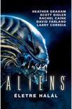 Jonathan Maberry - Aliens: Életre halál