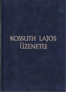 Szabad György - Kossuth Lajos üzenetei [antikvár]