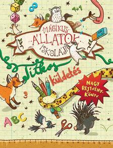 Margit Auer - Mágikus állatok iskolája - Nagy rejtvénykönyv - Titkos küldetés