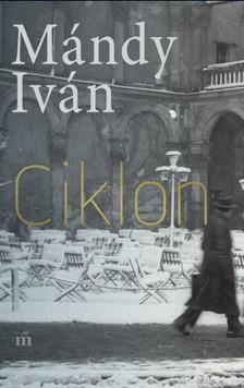 Mándy Iván - Ciklon - Válogatott novellák [eKönyv: epub, mobi]