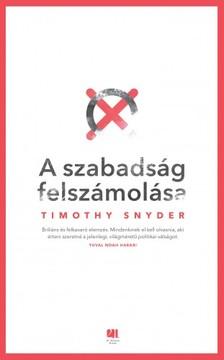 Timothy Snyder - A szabadság felszámolása [eKönyv: epub, mobi]