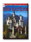 Paola Calore - Bajor kastélyok - A világ legszebb helyei (új)