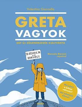 Valentina Giannella - Greta vagyok  - Egy új, zöld nemzedék kiáltványa