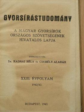 Balázs Béla - Gyorsírástudomány 1942. szeptember - 1943. augusztus [antikvár]