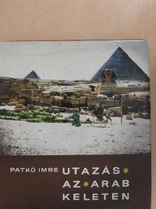 Patkó Imre - Utazás az arab Keleten [antikvár]