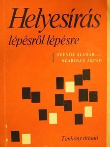 Szabolcs Árpád - Helyesírás lépésről lépésre [antikvár]
