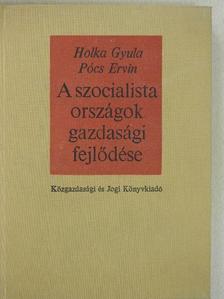 Holka Gyula - A szocialista országok gazdasági fejlődése [antikvár]
