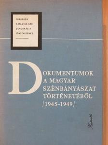 Erdmann Gyula - Dokumentumok a magyar szénbányászat történetéből 1945-1949 [antikvár]