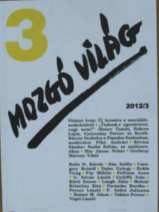 Balla D. Károly - Mozgó Világ 2012. március [antikvár]