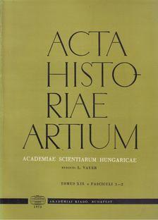 Vayer Lajos - Acta Historiae Artium - Tomus XIX 1-2 [antikvár]