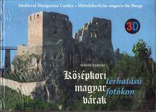 Simon Ferenc - Középkori magyar várak térhatású fotókon [antikvár]