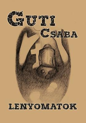 Guti Csaba - Lenyomatok
