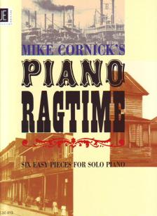 CORNICK, MIKE - PIANO RAGTIME SIX EASY PIECES FOR SOLO PIANO